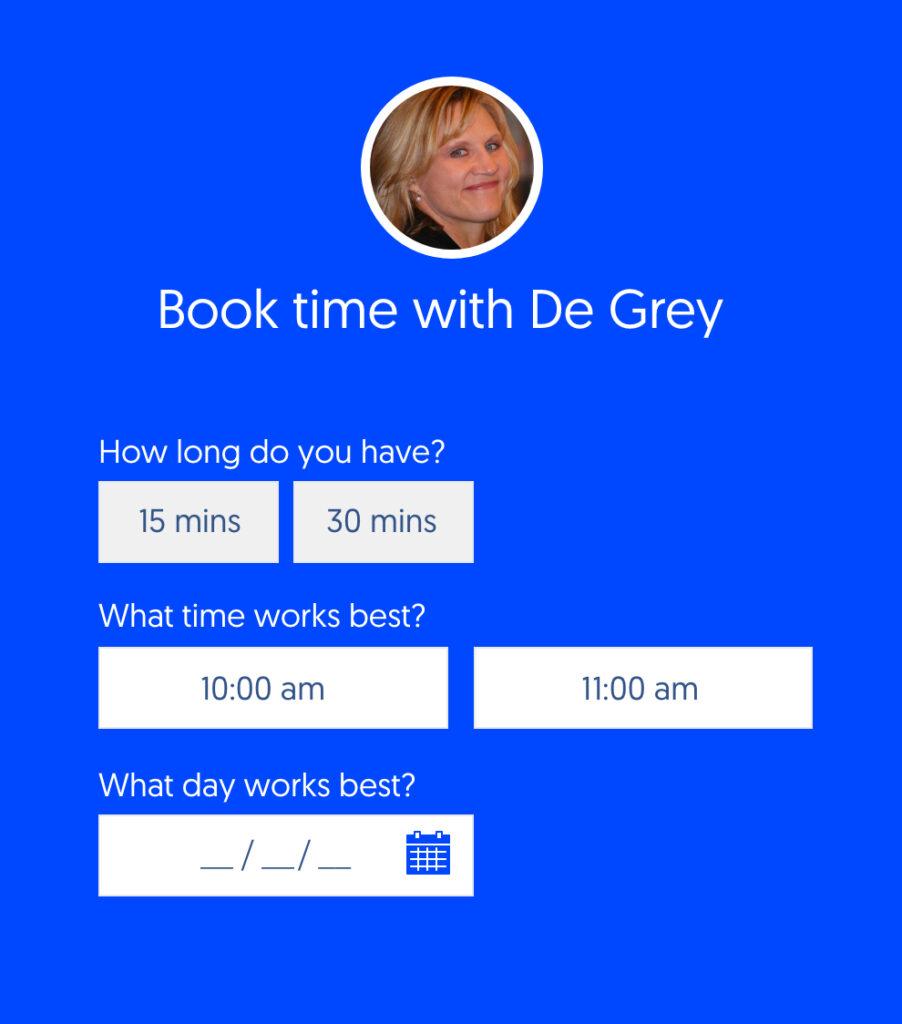Book time with De Grey
